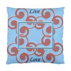 Live & Love Cushion Case By Daniela   Standard Cushion Case (two Sides)   08xlgbxesdqu   Www Artscow Com Front