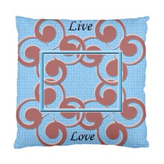 Live & Love Cushion Case By Daniela   Standard Cushion Case (two Sides)   08xlgbxesdqu   Www Artscow Com Back