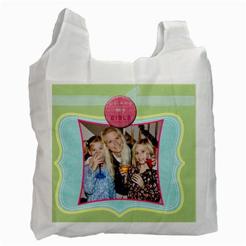 Me And My Girls By Danielle Christiansen   Recycle Bag (one Side)   T6glpfptf29x   Www Artscow Com Front