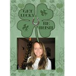 Get Lucky, Be Irish 5x7 Greeting Card - Greeting Card 5  x 7