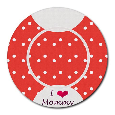 Love Mommy Mousepad By Daniela   Round Mousepad   452abd8v85tf   Www Artscow Com Front