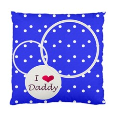 Love Daddy Cushion Case 2s By Daniela   Standard Cushion Case (two Sides)   Yqsyumi4w4it   Www Artscow Com Front
