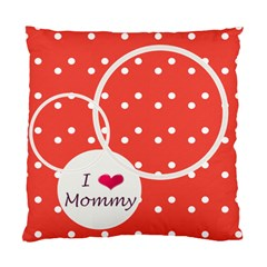 Love Mommy Cushion Case 2s By Daniela   Standard Cushion Case (two Sides)   6hupizyvhcem   Www Artscow Com Front