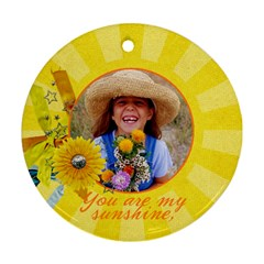 You Are My Sunshine  Ornament (2 Sides) By Mikki   Round Ornament (two Sides)   6nwnb78i74bm   Www Artscow Com Front