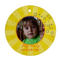 You Are My Sunshine  Ornament (2 Sides) By Mikki   Round Ornament (two Sides)   6nwnb78i74bm   Www Artscow Com Back