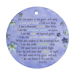 In Memory/memorial Poem  Ornament (2 Sides) By Mikki   Round Ornament (two Sides)   Ege3axs19c36   Www Artscow Com Front