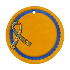 Autism  Round Ornament (two Sides) By Mikki   Round Ornament (two Sides)   Tfztggcbpfa4   Www Artscow Com Front