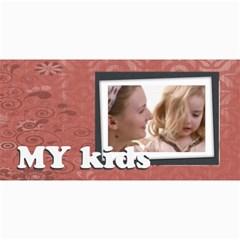 My Kids By Joely   4  X 8  Photo Cards   Rjl811wz3uos   Www Artscow Com 8 x4 Photo Card - 10