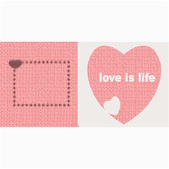 Love Is Life Cards 8x4 By Daniela   4  X 8  Photo Cards   Jy4suvk04d8e   Www Artscow Com 8 x4 Photo Card - 10