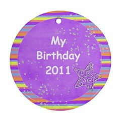 Birthday Ornament, 2 Sides  Template By Mikki   Round Ornament (two Sides)   F60n39yax3ly   Www Artscow Com Back