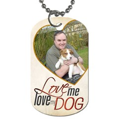 Love Me Love My Dog Double Sided Dogtag By Catvinnat   Dog Tag (two Sides)   F26jfc8vmmvx   Www Artscow Com Front