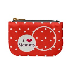 Love Mommy Coin Purse By Daniela   Mini Coin Purse   7sqye7sesybd   Www Artscow Com Front