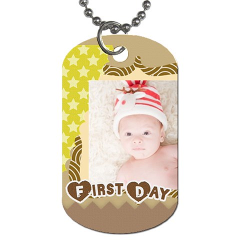 First Day By Joely   Dog Tag (one Side)   Mnnuoefzxw9b   Www Artscow Com Front