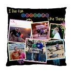 I live for moments like these - Pillow Cover - Cushion Case (One Side)