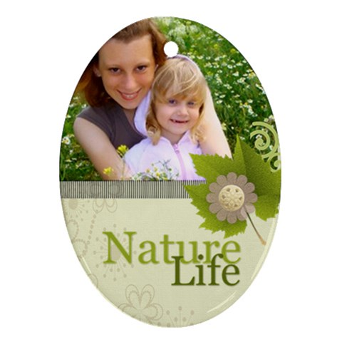 Nature Life By Joely   Ornament (oval)   Tcjfsy0wnlkn   Www Artscow Com Front