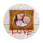 Kids love - Ornament (Round)