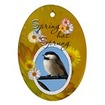 Spring has Sprung Oval Ornament - Ornament (Oval)