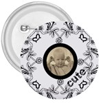 cute 3 inch button badge - 3  Button