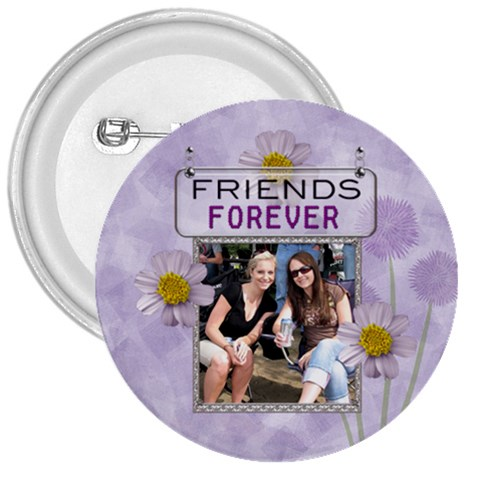Friends Forever 3  Button By Lil    3  Button   Tzcqthnsr7kh   Www Artscow Com Front