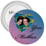 Love you Mother button - 3  Button