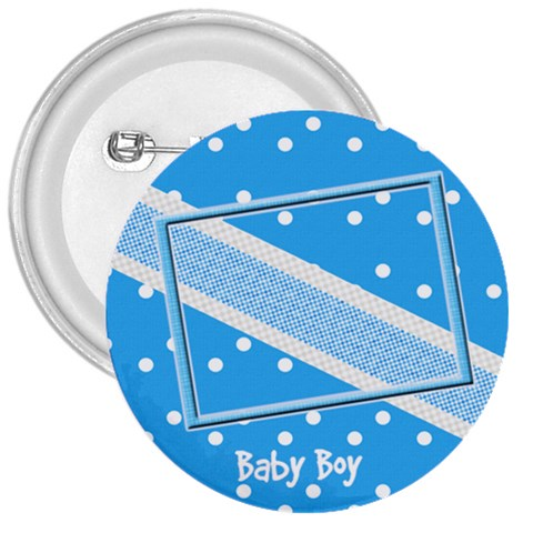 My Baby Boy 3  Button By Daniela   3  Button   Xs8yoytuj7am   Www Artscow Com Front