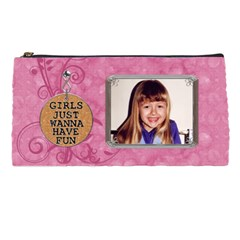Girls Just Wanna Have Fun Pencil Case By Lil    Pencil Case   Dx1r44oeu837   Www Artscow Com Front