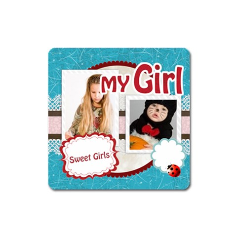 My Girl By Joely   Magnet (square)   Zl4kuylii2c8   Www Artscow Com Front