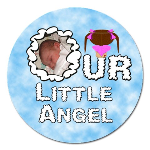 Our Little Angel Girl Round 5 Inch Magnet By Chere s Creations   Magnet 5  (round)   3fz4dk4ae9zh   Www Artscow Com Front
