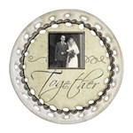 Together Forever Filligree double sided Ornament - Round Filigree Ornament (Two Sides)
