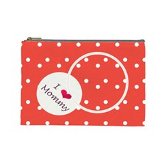 Love Mommy L Cosmeic Bag By Daniela   Cosmetic Bag (large)   Jlls3wmsfqds   Www Artscow Com Front