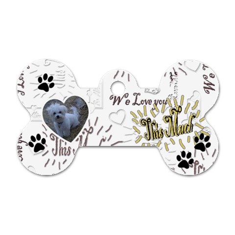 We Love You This Much Dog Tag By Ellan   Dog Tag Bone (one Side)   7oowvk50av6z   Www Artscow Com Front