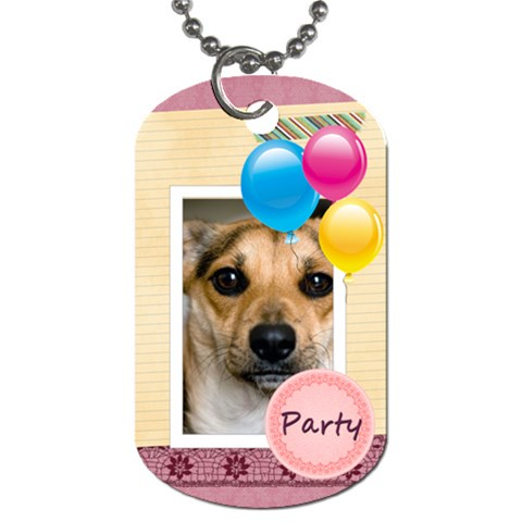 Party By Joely   Dog Tag (one Side)   Lotzmmqx40rd   Www Artscow Com Front