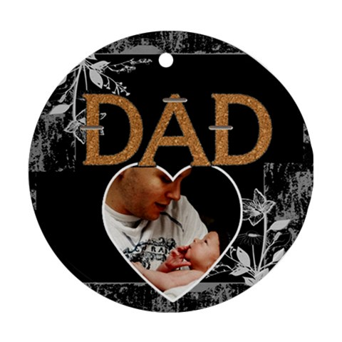 Great Dad 1 Sided Ornament By Lil    Ornament (round)   Ouopy165ge6h   Www Artscow Com Front