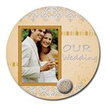 our wedding - Collage Round Mousepad