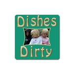 dishes dirty Square Magnet - Magnet (Square)