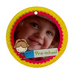 Preschool/girl  Round Ornament (2 Sides) By Mikki   Round Ornament (two Sides)   Dh2oscur3xje   Www Artscow Com Front