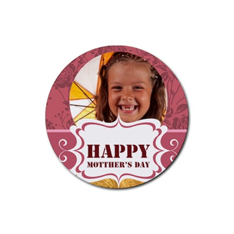 Happy Mothers Day By Joely   Rubber Coaster (round)   Vj4b0960s0j5   Www Artscow Com Front