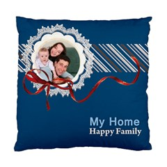 My Home  Happy Family By Joely   Standard Cushion Case (two Sides)   5l7tfcocth7w   Www Artscow Com Back