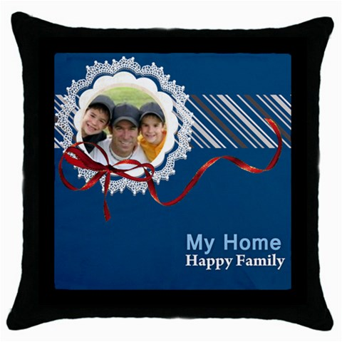 My Home  Happy Family By Joely   Throw Pillow Case (black)   Q2w1johir4vx   Www Artscow Com Front