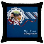 my home  happy family - Throw Pillow Case (Black)