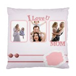 i love you mom - Standard Cushion Case (Two Sides)