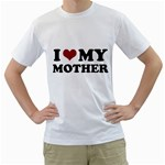 I Love My Mother ( White T-Shirt )