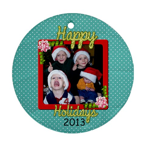 2013 Ornament 2 By Martha Meier   Ornament (round)   Zhce868hkqi1   Www Artscow Com Front