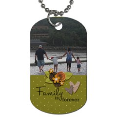 Dog Tag (two Sides): Family Is Forever By Jennyl   Dog Tag (two Sides)   7zfakh9m4hhr   Www Artscow Com Front