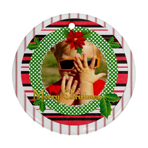 Merry Christmas By Joely   Ornament (round)   Yf2abw40ztt7   Www Artscow Com Front