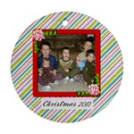 Christmas 2011 Ornament 1 - Ornament (Round)