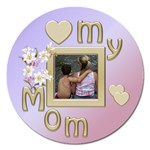 Love my mom - Magnet 5  (Round)