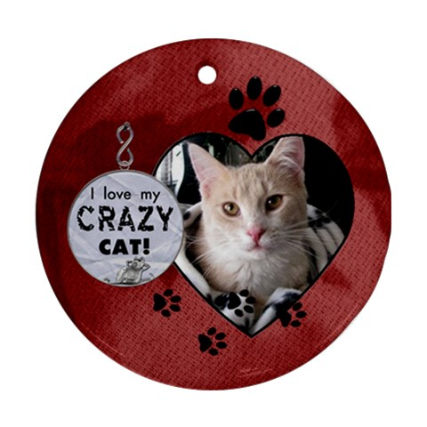 Love My Crazy Cat Round Ornament By Lil    Ornament (round)   Zxqgonlh8qrx   Www Artscow Com Front