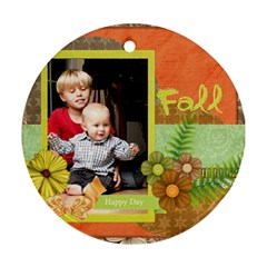 Fall Flower By Joely   Round Ornament (two Sides)   10kkax6ehm2d   Www Artscow Com Front