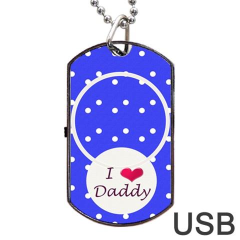 Love Daddy Dogtag Usb 1s By Daniela   Dog Tag Usb Flash (one Side)   Xkw03mkjvyab   Www Artscow Com Front